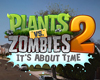 Plants vs. Zombies 2: It's About Time videó tn