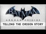 Batman: Arkham Origins - Telling the Origin Story interjú tn
