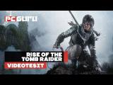 Rise of the Tomb Raider (PC) - Teszt tn