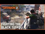 The Division 2: Fighting The Black Tusks | Endgame Faction Gameplay | Ubisoft [NA] tn